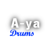 A-ya / Drums
