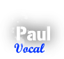 Paul / Vocal