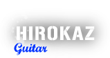 HIROKAZ / Guitar