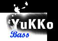 Yukko / Bass